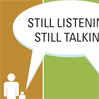 Still Listening, Still Talking